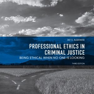 Test Bank (Complete Download) for   Professional Ethics in Criminal Justice: Being Ethical When No One is Looking