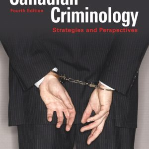 Test Bank (Complete Download) for   Canadian Criminology: Strategies & Perspectives