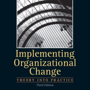 Test Bank (Complete Download) for   Implementing Organizational Change