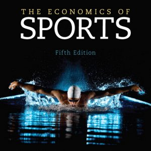 Test Bank (Complete Download) for   The Economics of Sports