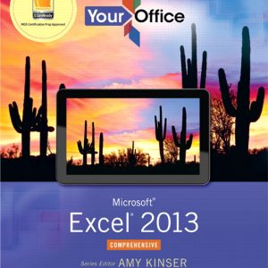 Test Bank (Complete Download) for   Your Office: Microsoft Excel 2013