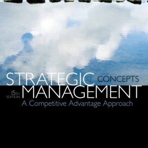 Solution Manual (Complete Download) for   Strategic Management: A Competitive Advantage Approach