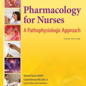 Test Bank (Complete Download) for   Pharmacology for Nurses: A Pathophysiologic Approach
