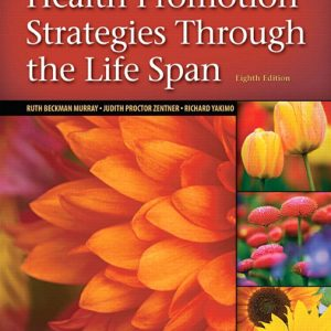 Test Bank (Complete Download) for   Health Promotion Strategies Through the Life Span
