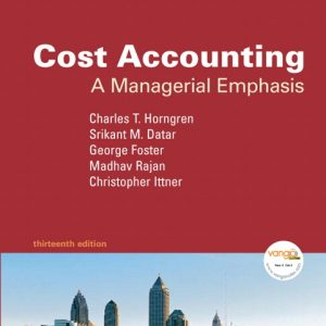 Test Bank (Complete Download) for   Cost Accounting: A Managerial Emphasis