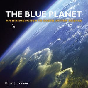 Test Bank (Complete Download) for   The Blue Planet: An Introduction to Earth System Science