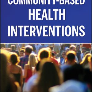 Test Bank (Complete Download) for   Community-Based Health Interventions