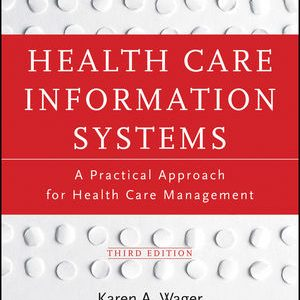 Test Bank (Complete Download) for   Health Care Information Systems: A Practical Approach for Health Care Management