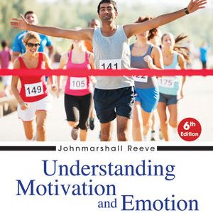 Test Bank (Complete Download) for   Understanding Motivation and Emotion