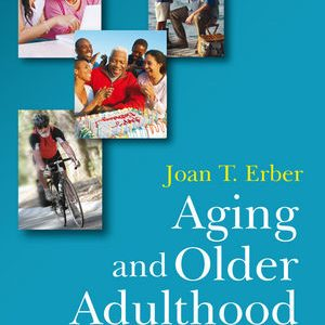 Test Bank (Complete Download) for   Aging and Older Adulthood