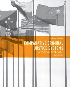Test Bank (Complete Download) for  Comparative Criminal Justice Systems A Topical Approach 6th Edition