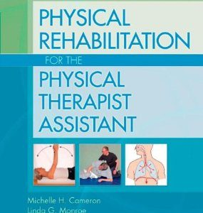 Test Bank (Complete Download) for  Physical Rehabilitation for the Physical Therapist Assistant
