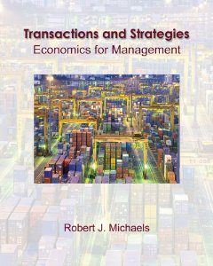 Test Bank (Complete Download) for  Transactions and Strategies Economics for Management