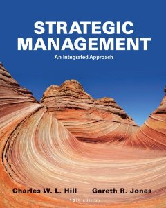 Test Bank (Complete Download) for  Strategic Management An Integrated Approach 10th Edition Hill