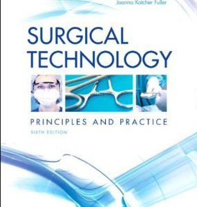 Test Bank (Complete Download) for  Surgical Technology Principles and Practice