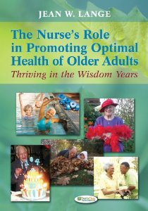 Test Bank (Complete Download) for  The Nurses Role in Promoting Optimal Health of Older Adults Thriving in the Wisdom Years 1st Edition Jean W Lange