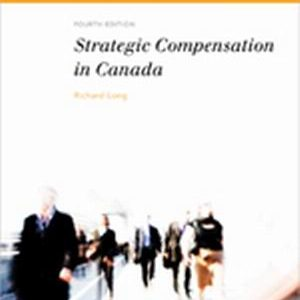 Test Bank (Complete Download) for   Strategic Compensation in Canada
