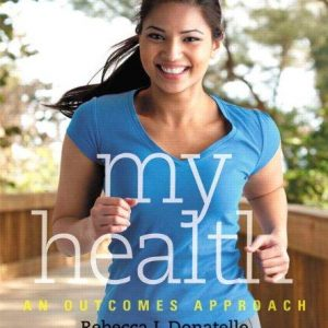 Test Bank (Complete Download) for   My Health: An Outcomes Approach