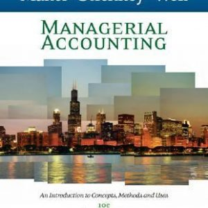 Solution Manual (Complete Download) for   Managerial Accounting: An Introduction to Concepts