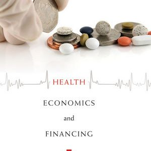 Test Bank (Complete Download) for   Health Economics and Financing
