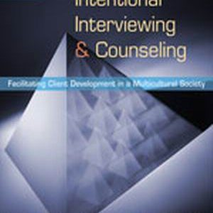Test Bank (Complete Download) for   Intentional Interviewing and Counseling: Facilitating Client Development in a Multicultural Society