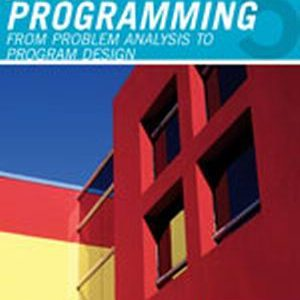 "Solution Manual (Complete Download) for   Java"" Programming: From Problem Analysis to Program Design"