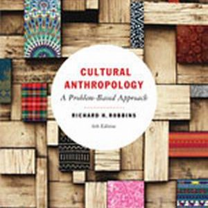 Test Bank (Complete Download) for   Cultural Anthropology: A Problem-Based Approach