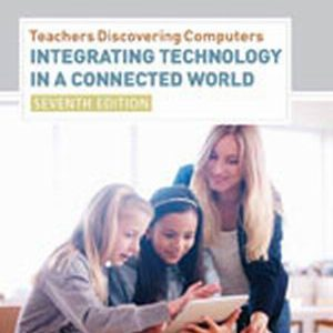 Test Bank (Complete Download) for   Teachers Discovering Computers: Integrating Technology in a Connected World