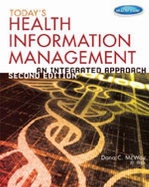Solution Manual (Complete Download) for   Today's Health Information Management: An Integrated Approach
