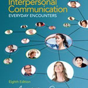 Test Bank (Complete Download) for   Interpersonal Communication: Everyday Encounters