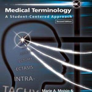 Solution Manual (Complete Download) for   Medical Terminology: A Student-Centered Approach