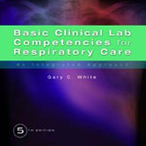 Solution Manual (Complete Download) for   Basic Clinical Lab Competencies for Respiratory Care: An Integrated Approach