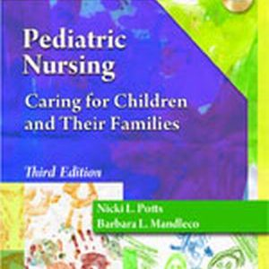 Test Bank (Complete Download) for   Pediatric Nursing: Caring for Children and Their Families