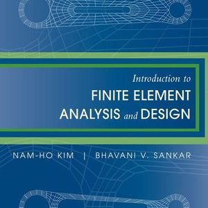 Solution Manual (Complete Download) for   Introduction to Finite Element Analysis and Design