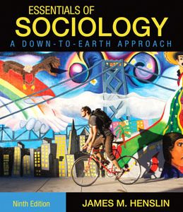 Test Bank (Complete Download) for Essentials of Sociology A Down-to-Earth Approach