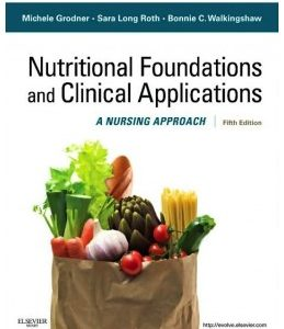 Test Bank (Complete Download) for  Nutritional Foundations and Clinical Applications