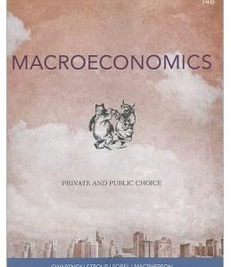 Test Bank (Complete Download) for  Macroeconomics: Public and Private Choice