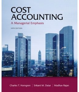 Test Bank (Complete Download) for  Cost Accounting A Mangerial Emphasis 14th Edition