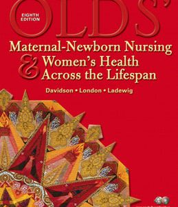 Test Bank (Complete Download) for  Olds Maternal Newborn Nursing and Womens Health Across the Lifespan