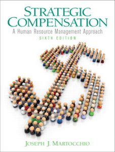 Test Bank (Complete Download) for  Strategic Compensation A Human Resource Management Approach