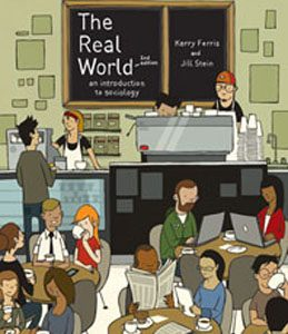 Test Bank (Complete Download) for  The Real World An Introduction to Sociology