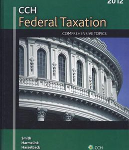 Test Bank (Complete Download) for  CCH Federal Taxation Comprehensive Topics 2012: Smith