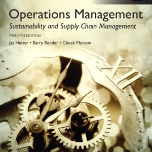 Solution Manual (Complete Download) for Operations Management: Sustainability and Supply Chain Management