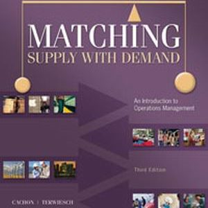 Solution Manual (Complete Download) for Matching Supply with Demand: An Introduction to Operations Management