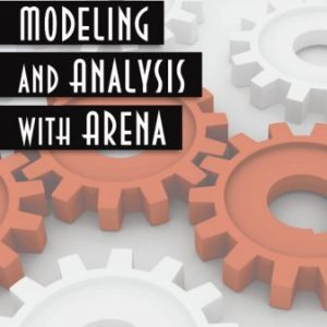 Solution Manual (Complete Download) for Simulation Modeling and Analysis with ARENA