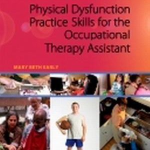 Test Bank (Complete Download) for Physical Dysfunction Practice Skills for the Occupational Therapy Assistant