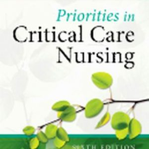 Test Bank (Complete Download) for Priorities in Critical Care Nursing