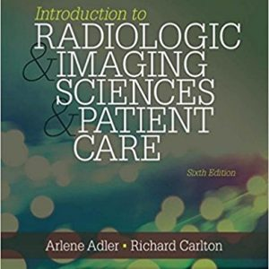Test Bank (Complete Download) for Introduction to Radiologic and Imaging Sciences and Patient Care