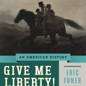 Test Bank (Complete Download) for Give Me Liberty!: An American History