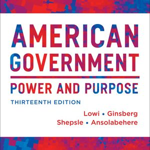Test Bank (Complete Download) for American Government Power and Purpose
